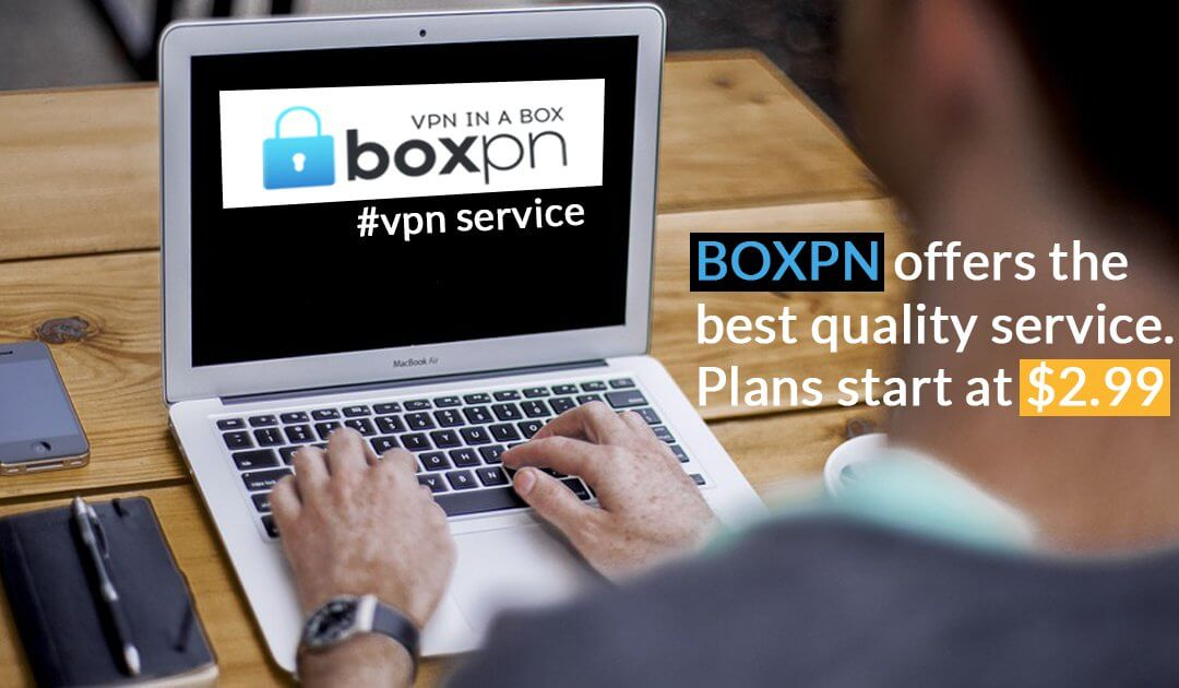 tor vs vpn what s best for you boxpn vpn service provider